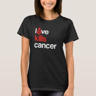 El amor mata al cáncer - la camiseta de las