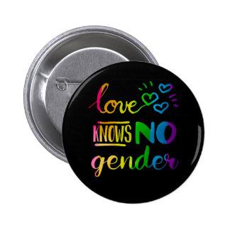 El amor no sabe ningún género LGBT Pin Redondo De 2 Pulgadas