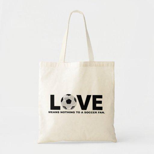 El amor no significa nada a un aficionado al fútbo bolsa tela barata