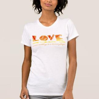 El amor no significa nada a un jugador de tenis tshirts