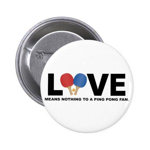 El amor no significa nada a una fan del ping-pong pin