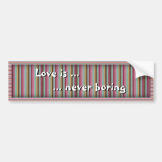El amor… nunca está agujereando pegatina para auto