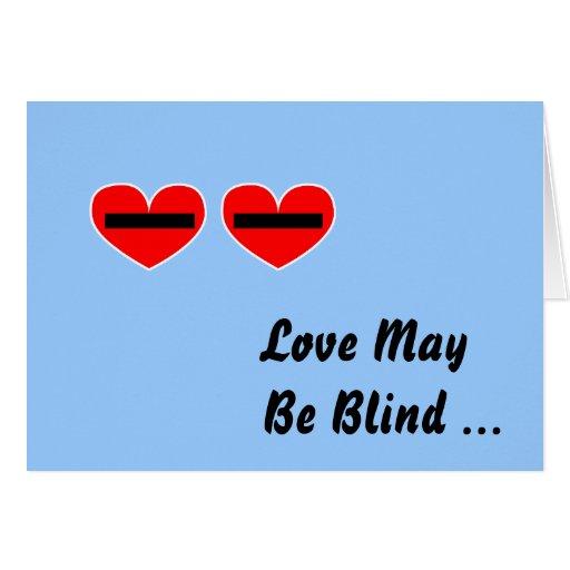 El amor puede estar ciego tarjeta de felicitación