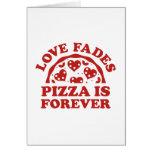 El amor se descolora pizza es Forever Tarjeta De Felicitación