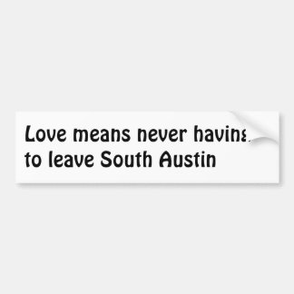 El amor significa… al sur al pegatina de Austin Etiqueta De Parachoque