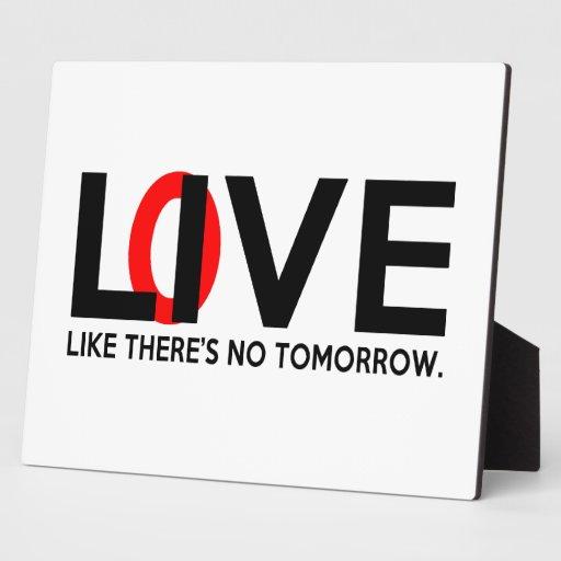 El amor vivo como allí es ningún mañana placa