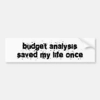El análisis del presupuesto ahorró mi vida una vez pegatina de parachoque