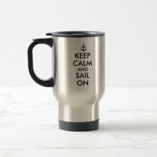 El ancla guarda calma y navega en personalizado taza de viaje de acero inoxidable