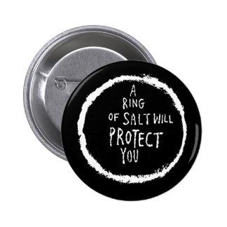 ¡El anillo de la sal le protegerá! Pin Redondo De 2 Pulgadas
