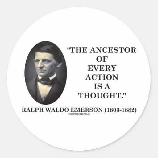 El antepasado de cada acción es un pensamiento etiqueta redonda