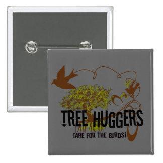 El árbol Huggers está para los pájaros Pin Cuadrada 5 Cm