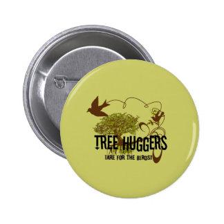 El árbol Huggers está para los pájaros Pin Redondo De 2 Pulgadas