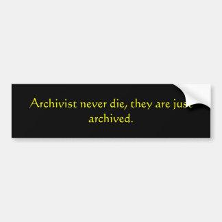El archivista nunca muere ellos apenas está archi etiqueta de parachoque