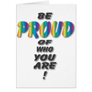 El arco iris sea orgulloso tarjeta de felicitación