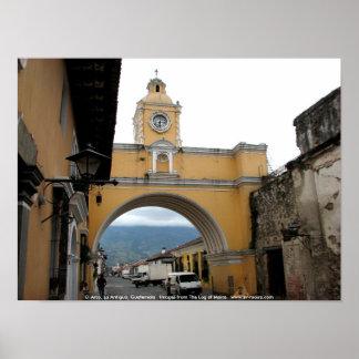 El Arco, La Antigua, Guatemala Poster