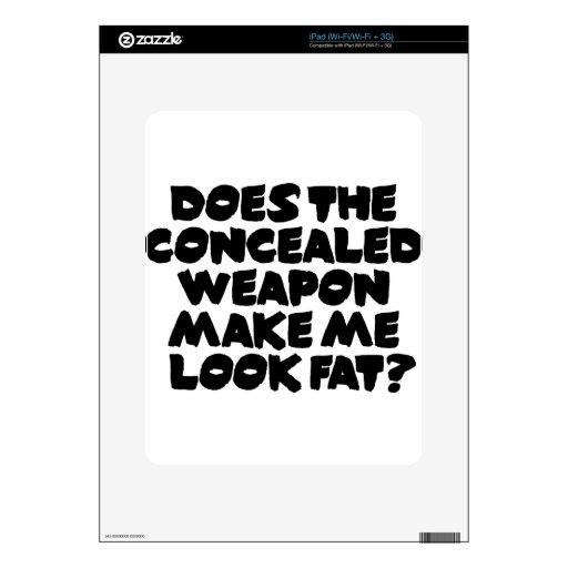 ¿El arma encubierta hace que parece gordo? iPad Calcomanía