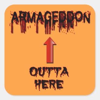El Armageddon Outta aquí termina mercancía de las Pegatina Cuadrada