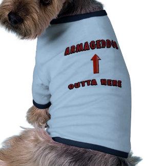 El Armageddon Outta aquí termina mercancía de las  Camiseta Con Mangas Para Perro