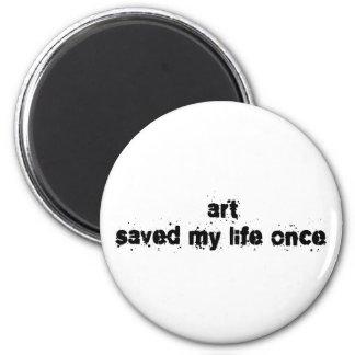 El arte ahorró mi vida una vez imán redondo 5 cm