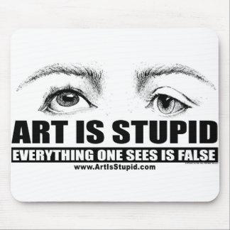 El arte es estúpido alfombrilla de raton