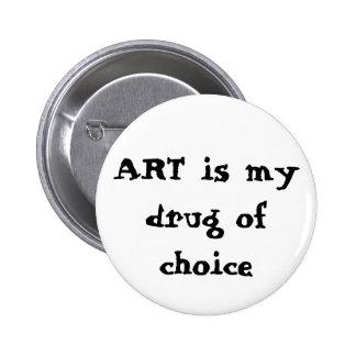 El ARTE es mi droga de la opción Pin Redondo De 2 Pulgadas