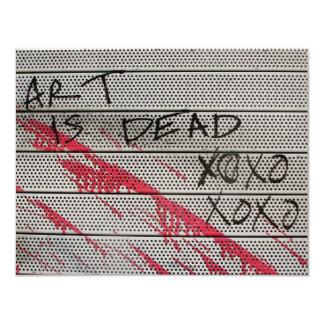 """El arte es muerto invitación 4.25"""" x 5.5"""""""