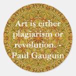 El arte es plagio o revolución. - Gauguin Pegatina Redonda