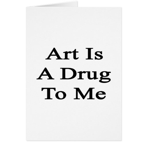 El arte es una droga a mí tarjetas