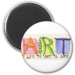 … el arte es vida es arte es… imán para frigorifico