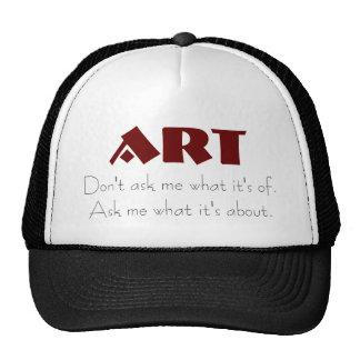 El ARTE, no me pregunta cuáles es. Pregúnteme cuál Gorra