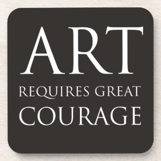 El arte requiere gran valor posavaso