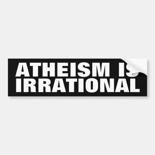 El ateísmo es irracional pegatina para auto
