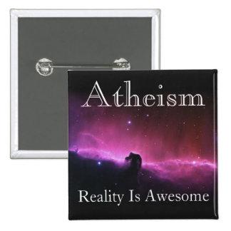 El ateísmo, realidad es impresionante pin cuadrada 5 cm