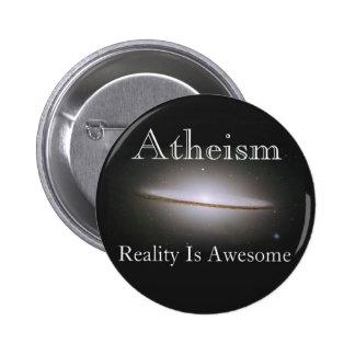 el ateísmo, realidad es impresionante pin redondo de 2 pulgadas