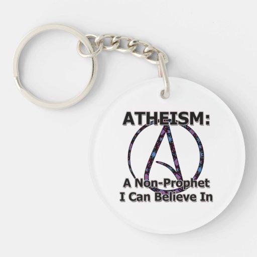 El ateísmo: Un No-Profeta que puedo creer adentro Llavero Redondo Acrílico A Doble Cara