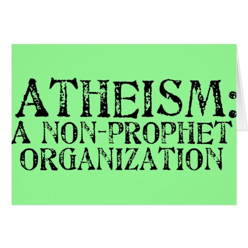 El ateísmo: Una organización del No-Profeta Tarjeton