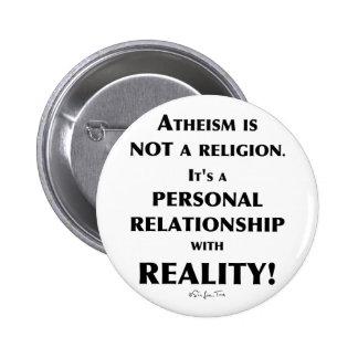 El ateísmo y realidad pin redondo 5 cm