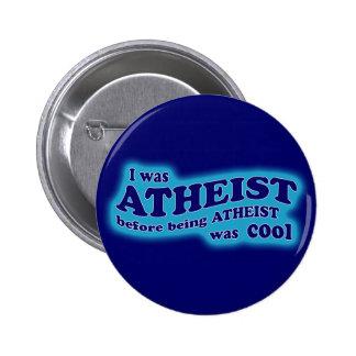 El ateo antes del ateísmo era botón fresco pin