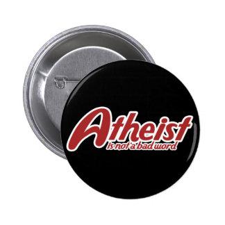 El ateo no es una mala palabra pin redondo de 2 pulgadas