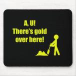 El AU allí es oro aquí Tapete De Ratón