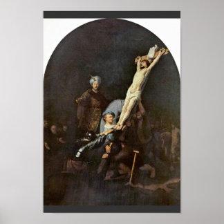 El aumento de la cruz. Por Rembrandt Van Rijn Poster