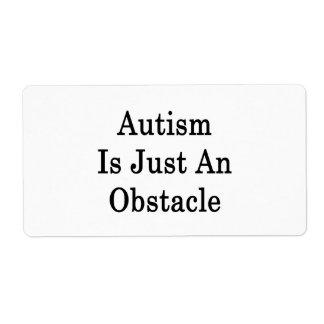 El autismo es apenas un obstáculo etiquetas de envío