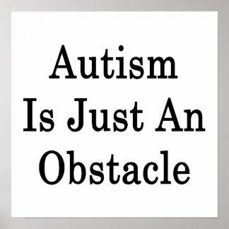 El autismo es apenas un obstáculo posters