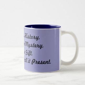 El ayer es historia, es mañana un misterio, Toda… Taza De Café