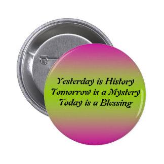 El ayer es historia pin redondo de 2 pulgadas