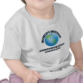 El ayudante administrativo más caliente del mundo camiseta
