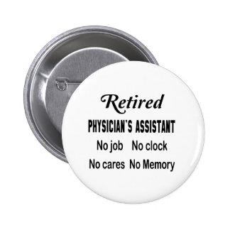 El ayudante del médico jubilado ningún trabajo pin redondo de 2 pulgadas