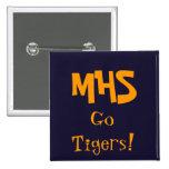 ¡el azul, MHS, va los tigres! Pins