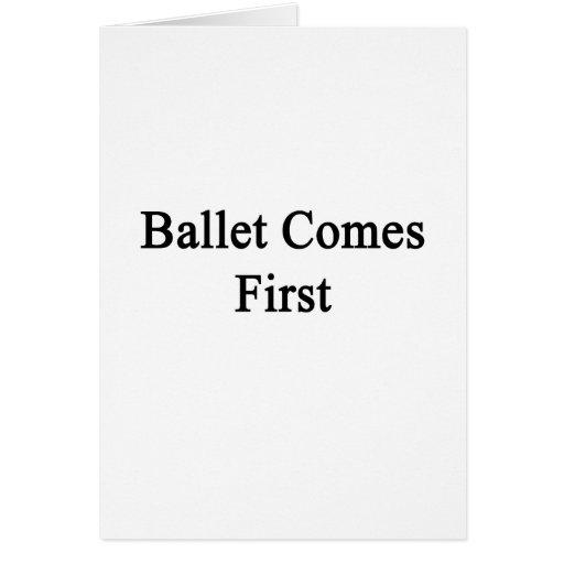 El ballet viene primero tarjeta