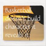 El baloncesto no construye el characte… tapete de ratón